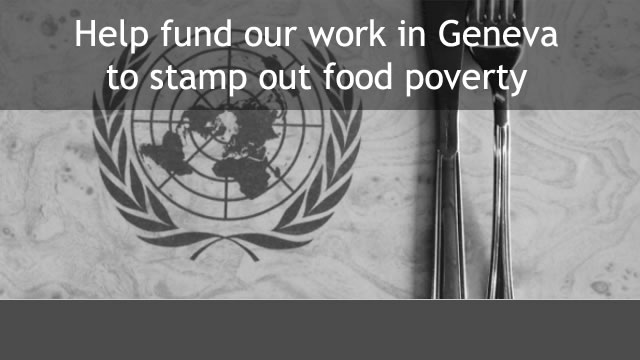 Help fund our work in Geneva to stamp out food poverty